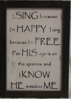 [Rustic 'I Sing Because I'm Happy' Sign]