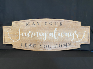 ['May Your Journey Always Lead You Home' Sign]